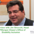 An Interview with Jim Sinocchi, Head of JPMorgan Chase's Office of Disability Inclusion